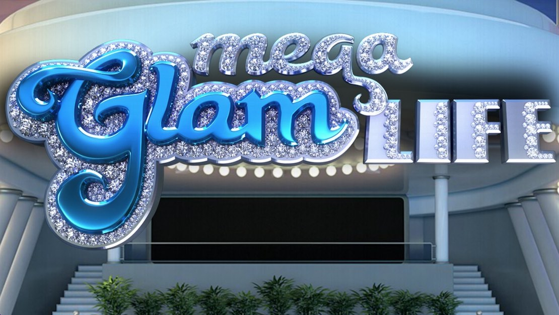 Mega-glam-life